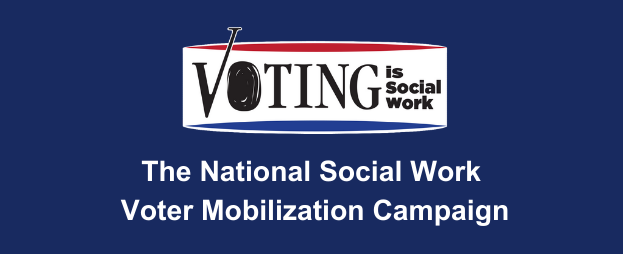 The national social work voter mobilization campaign