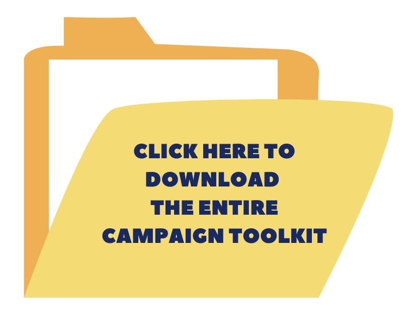 Button to download the entire campaign toolkit. Text on the button says click here to download the entire campaign toolkit