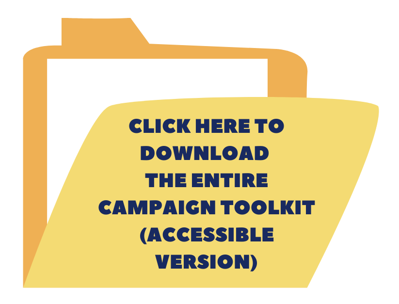 Button to download the entire campaign toolkit - accessible version. Text on the button says click here to download the entire campaign toolkit - accessible version